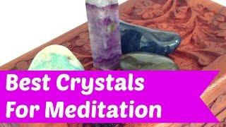Best Meditation Crystals