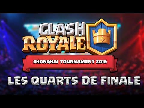 Clash Royale : Shanghai Tournament 2016 - Les Quarts de Finale