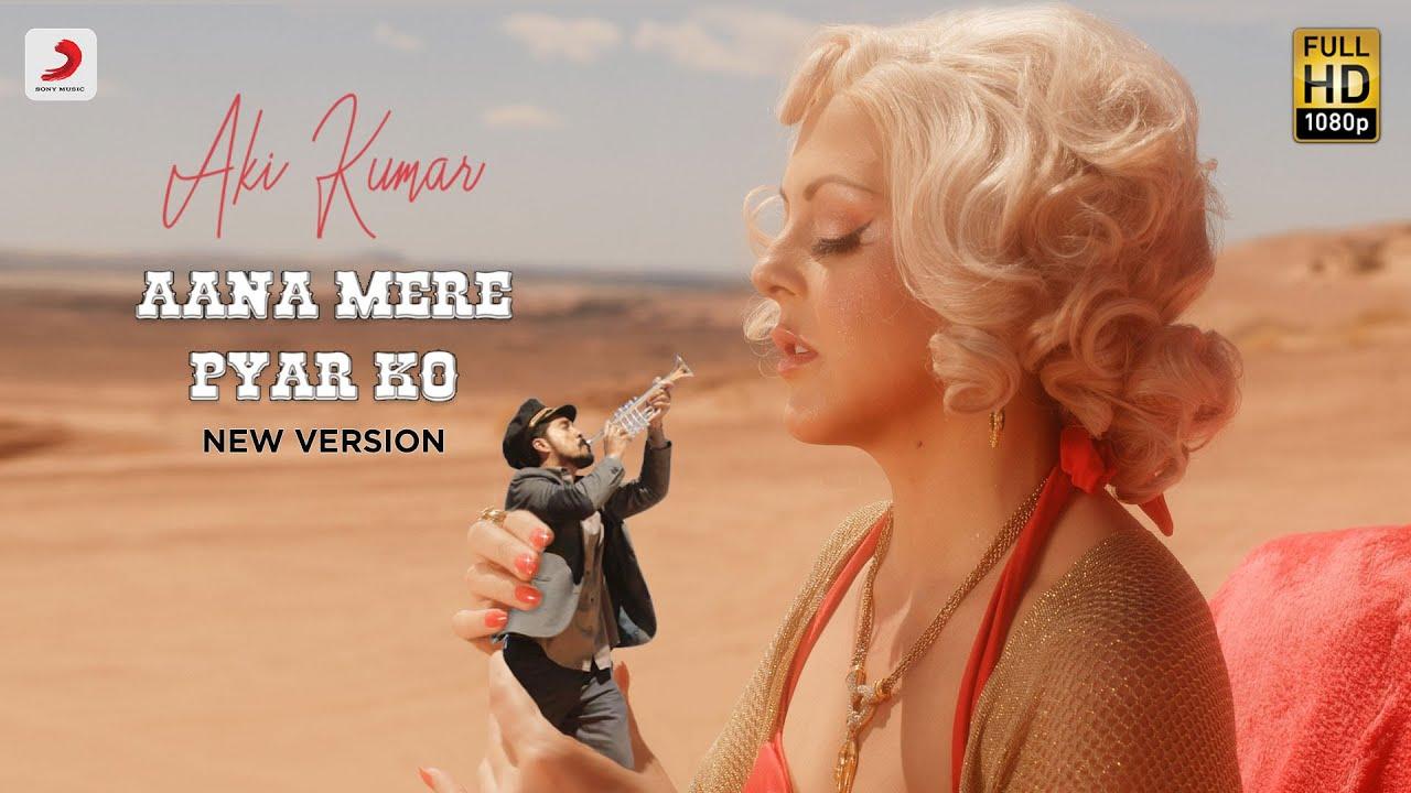 Aana Mere Pyar Ko l New Version l Aki Kumar