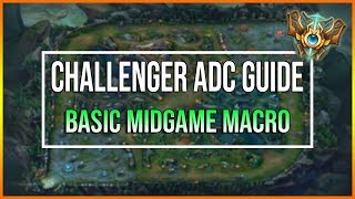 Challenger's ADC Guide to Basic Midgame Macro