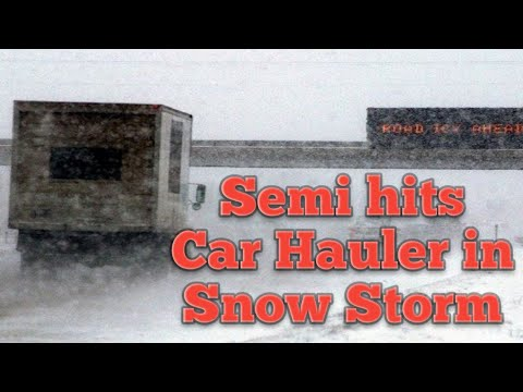 Semi hits Car Hauler in Snow Storm #TheNavigator #SnowStorm #FollowingDistance