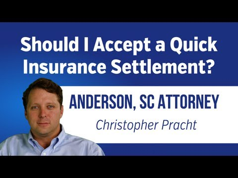 Should I Take An Insurance Settlement? Anderson, SC Personal Injury Lawyer | 864-226-7222