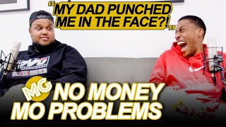 MY DAD PUNCHED ME IN THE FACE?! Ft Chunkz And Yung Filly | FULL EPISODE | No Money Mo Problems