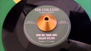Delroy Wilson - Give Me Your Love (Sir Collins - 7)