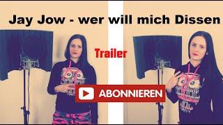 Jay Jow - Wer will mich dissen trailer