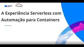 A Experiência Serverless com Automação para Containers