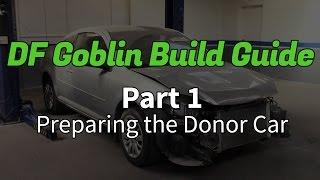 DF Goblin Build Guide Part 1 - Preparing the Donor Car