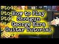 How to Play George Ezra - Shotgun Guitar Lesson Tutorial