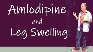 Amlodipine and Leg Swelling