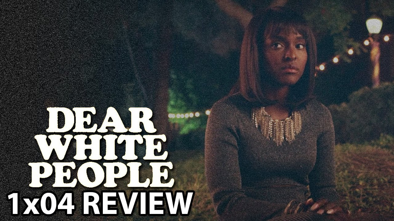 Download Dear White People Season 1 Episode 4 'Chapter IV' Review