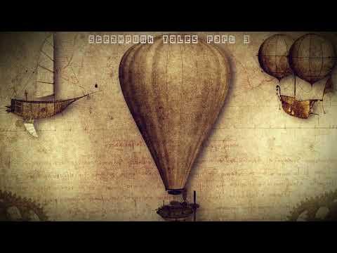 Steampunk Tales Part 3 - Instrumental Steampunk music