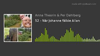 52 - När Johanne fällde Allan