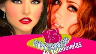 15 CHISMES DE TELENOVELAS IMPERDIBLES!!! Noticias, Enterate, Celebridades, famosos. 2016