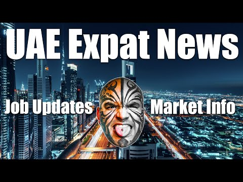 UAE Expat News, Job Updates, Market Gossip - Video 4562