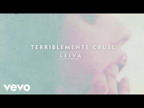 Leiva - Terriblemente Cruel (Audio)