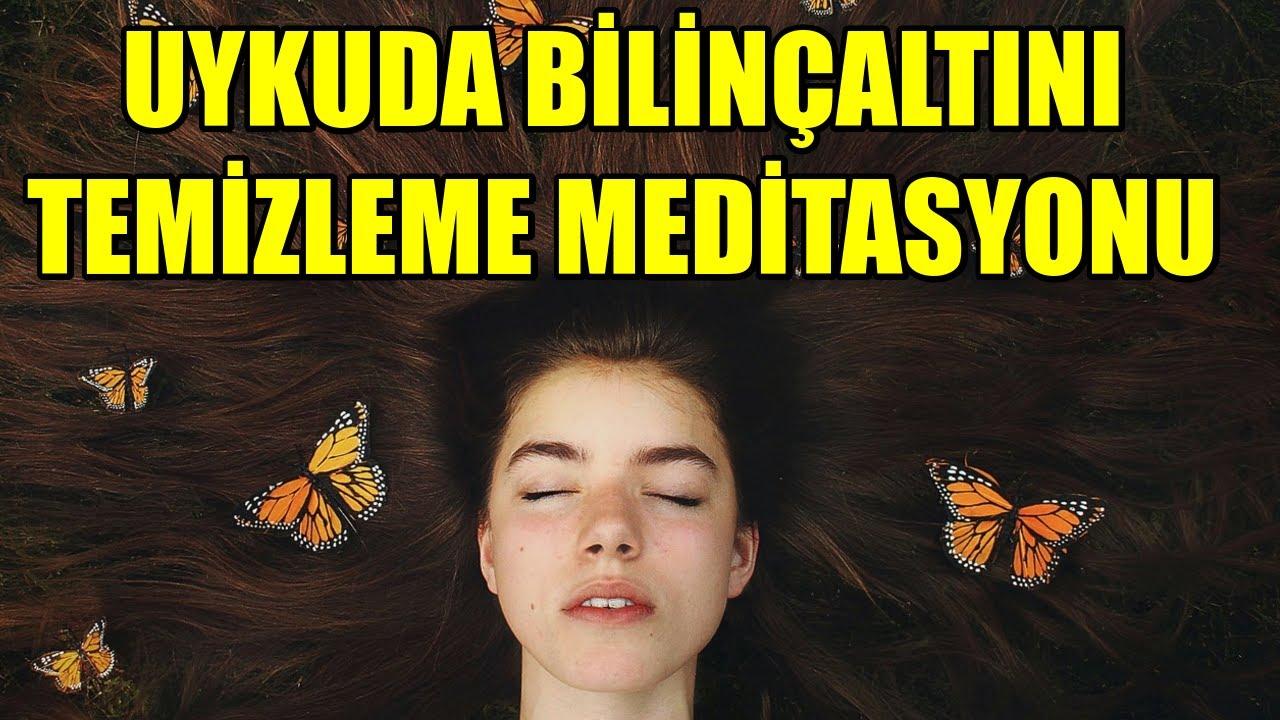 UYKUDA BİLİNÇALTINI Temizleme Meditasyonu