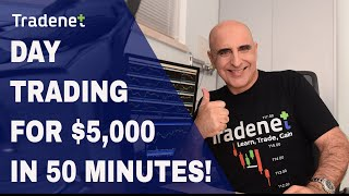 Day Trading for $5,000 in 50 minutes!