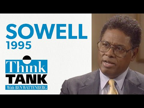 The vision of the anointed —with Thomas Sowell (1995) | THINK TANK
