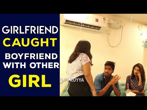 Girlfriend Caught Boyfriend With Other Girl | Vinay Kuyya