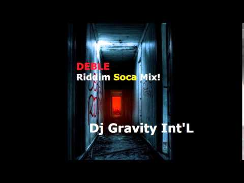 Deble Riddim Soca Mix - Dj Gravity 2015