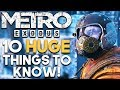 Metro Exodus 10 HUGE GAMEPLAY/STORY Things You SHOULD Know! (PS4 XBOX ONE PC)