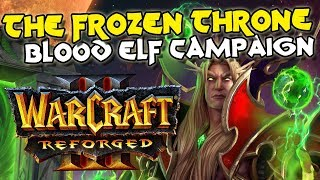 Warcraft 3 Reforged The Frozen Throne Blood Elf Campaign (100% Complete)