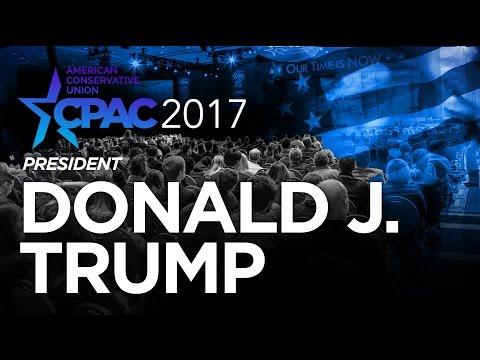 CPAC 2017 - Watch President Donald Trump