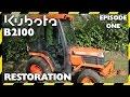 Kubota B2100 Compact Tractor Restoration | Episode One | First Examination
