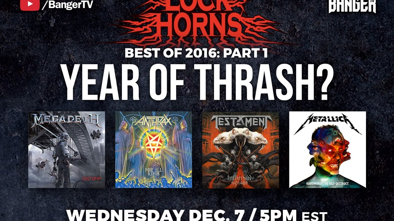 Best Thrash Albums of 2016 | LOCK HORNS episode thumbnail