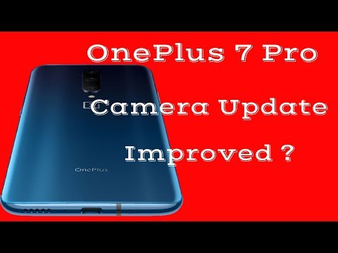 OnePlus 7 Pro Camera T-Mobile Variant Update-Cameras Improved or Nah?