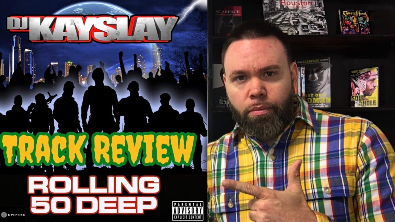 DJ KaySlay - Rolling 50 Deep TRACK REVIEW