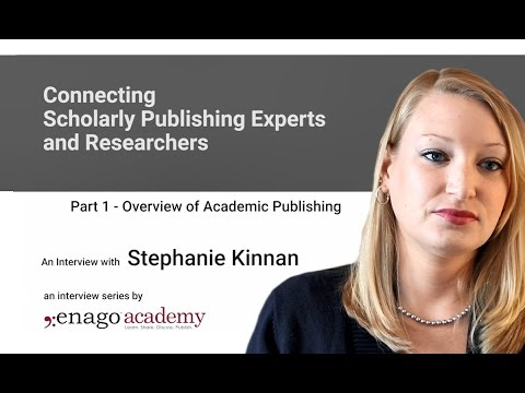 Overview of Academic Publishing - An Interview with Stephanie Kinnan : Part 1