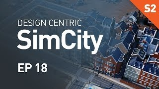 EP 18 - British Buildings (Design Centric SimCity Cities of Tomorrow - Season 2)