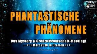 Phantastische Phänomene: Das Prä-Astronautik und Mystery Treffen zur Grenzwissenschaft 2018!