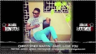 Christopher Martin - Baby I love You [Diamonds and Gold Riddim] May 2013