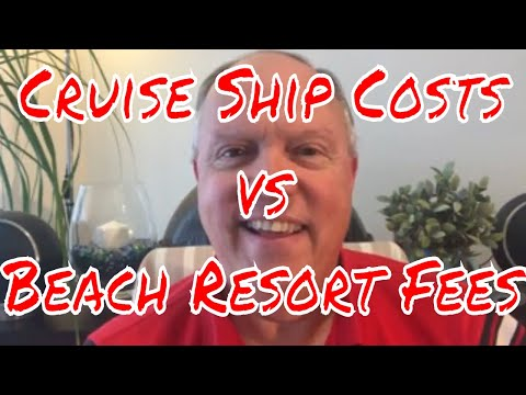 Cruise Ship Holiday Costs vs Beach Side Resort Fees Tipping Meals Spa