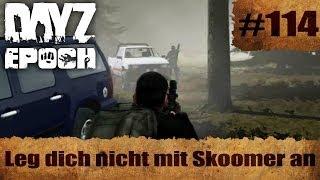 DayZ Epoch #114 - Leg dich nicht mit Skoomer an - Epoch Chernarus [German] [HD / 1080p]
