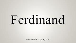 How To Say Ferdinand