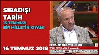 Sıradışı Tarih Turgay Güler   Mehmet Çelik   16 Temmuz 2019