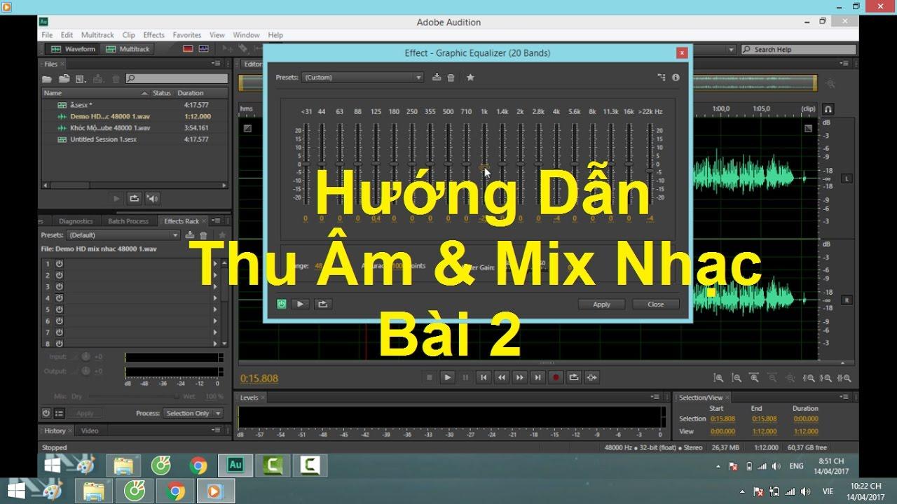 Hướng Dẫn Thu Âm Mix Nhạc | Bài 2: Mix nhạc bằng Adobe Audition CS6