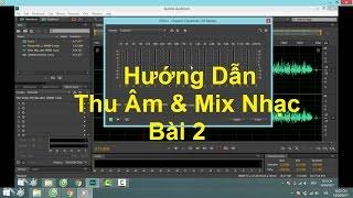 Hướng Dẫn Thu Âm Mix Nhạc   Bài 2: Mix nhạc bằng Adobe Audition CS6