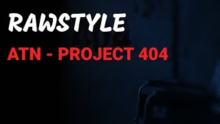 [Rawstyle] ATN - subject 404 (ID-entité release)