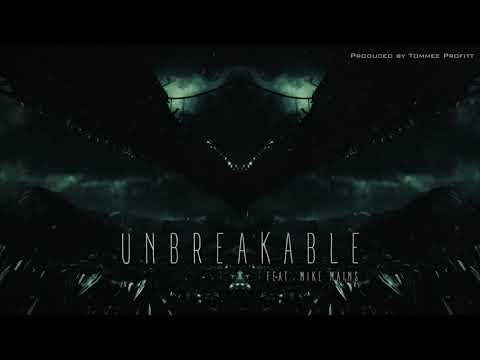 """Unbreakable"" (feat. Mike Mains) // Produced by Tommee Profitt"