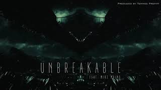 """""""Unbreakable"""" (feat. Mike Mains) Produced by Tommee Profitt"""
