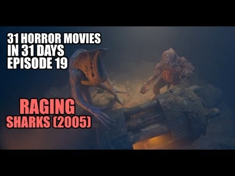 31 Horror Movies in 31 Days #19: RAGING SHARKS (2005)