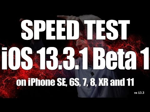 Speed Test : iOS 13.3.1 Beta 1 vs iOS 13.3 on iPhone SE, 6S, 7, 8, XR and iPhone 11
