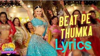Beat pe thumka lyrics /Urvashi /Virgin bhanupriya New video