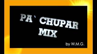PA` CHUPAR MIX norteñas