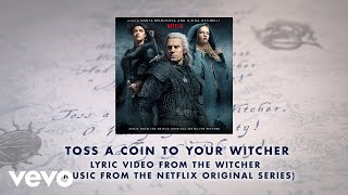 Toss A Coin To Your Witcher (Lyric Video from The Witcher (Music from the Netflix Origi...