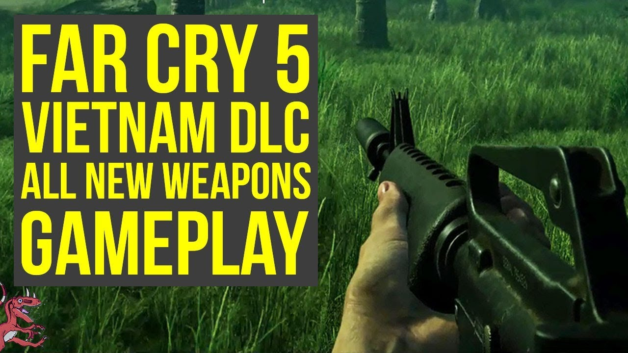 Far Cry 5 Dlc All New Weapons Items Gameplay From The Hours Of Darkness Far Cry 5 Vietnam Dlc Youtube